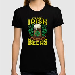 For Many Beers - Gift T-shirt