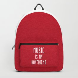 Music Is Boyfriend Quote Backpack