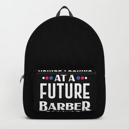 Future Barber Hairdresser Hairstylist Hair Cut Gift Backpack