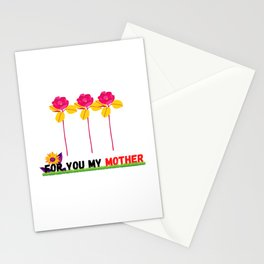 FOR YOU MY MOTHER Stationery Cards