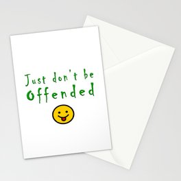 Just don't be offended Stationery Cards