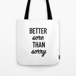 Better Sore Than Sorry Tote Bag