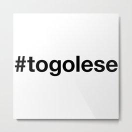TOGOLESE Metal Print