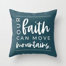 Our Faith Can Move Mountains | Matthews 17:20 | Deep Brine Blue Throw Pillow