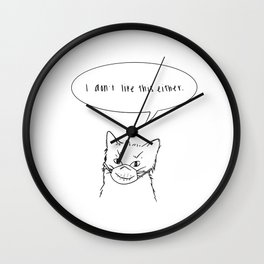 I Don't Like This Either Wall Clock
