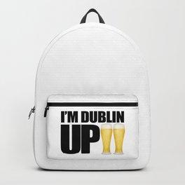 I'm Dublin Up Backpack