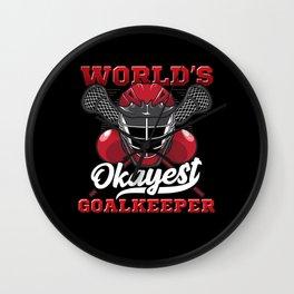 Lacrosse Player Worlds Okayest Goalkeeper Wall Clock