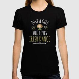 A Girl Who Loves Irish Dance Gift St Patrick's Day T-shirt