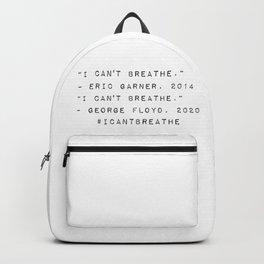 I Can't Breathe – Eric Garner, George Floyd - Black Backpack