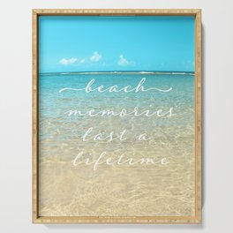 Beach memories last a life time Serving Tray
