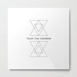 Trust the Universe Metal Print