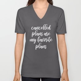 Cancelled Plans Are My Favorite Plans Unisex V-Neck