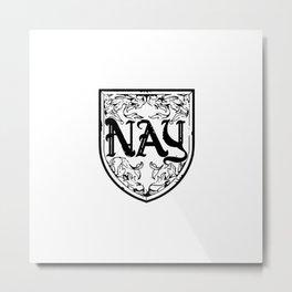 Nay Metal Print