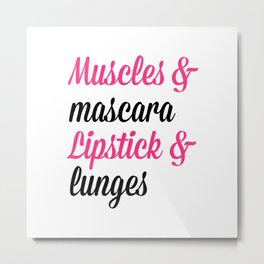 Muscles & Mascara Gym Quote Metal Print