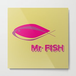 Mr FISH Metal Print