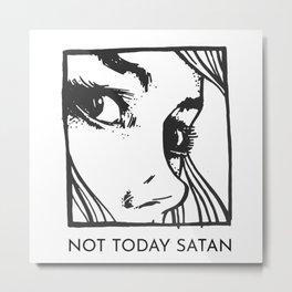 Not Today Satan Pop-Art Typography Metal Print