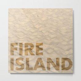 FIRE ISLAND Metal Print
