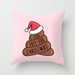 Cool shit for Christmas Throw Pillow