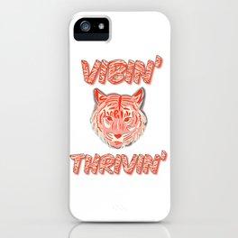 Vibin' Thrivin' Tiger iPhone Case