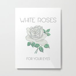 White Roses [for your eyes] Metal Print