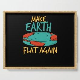 Make Earth Flat Again Serving Tray