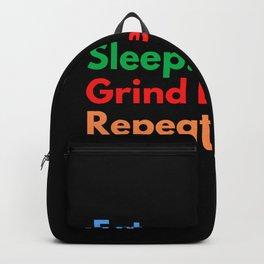 Eat. Sleep. Grind Levels. Repeat. Backpack