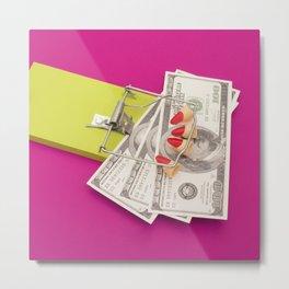 Beware of the money Metal Print