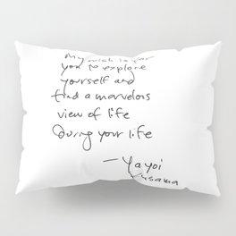 A wonderful note from Kusama (typography) Pillow Sham