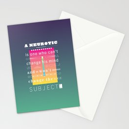 A neurotic is one who can't change his mind and won't change the subject. Stationery Cards