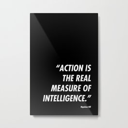 Action is Intelligence Metal Print