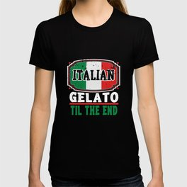 Funny Italian Gelatto TIl The End T-shirt