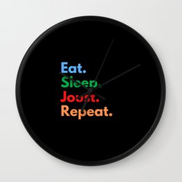 Eat. Sleep. Joust. Repeat. Wall Clock