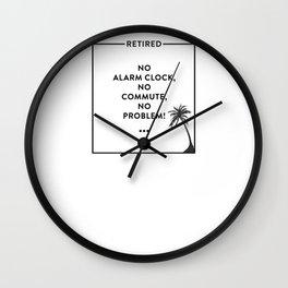 Retirement Funny Retired Design For Retirees Wall Clock
