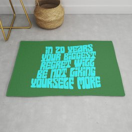 In 20 Years Your Biggest Regret Will Be Not Liking Yourself More Rug