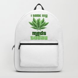 Marijuana I took My Meds Today Weed Smoking Backpack