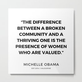 22   | 191112 |  Michelle Obama Quotes Metal Print