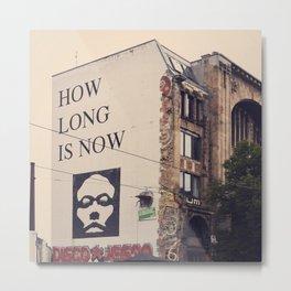 how long is now Metal Print