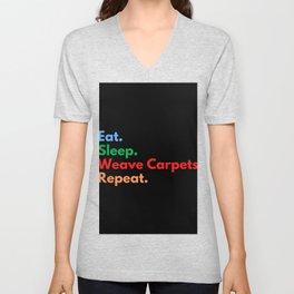Eat. Sleep. Weave Carpets. Repeat. Unisex V-Neck