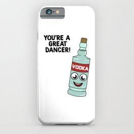 Funny & Relaxing Vodka Tee Design GREAT DANCER iPhone Case