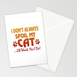 I don't always spoil my cat Stationery Cards