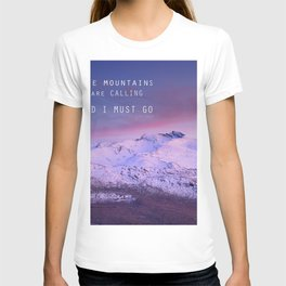 The mountains are calling, and i must go. John Muir. T-shirt