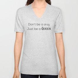 Don't Be A Drag Unisex V-Neck
