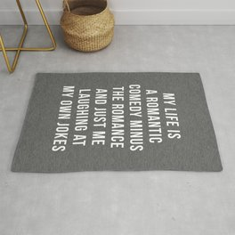 Romantic Comedy Funny Quote Rug