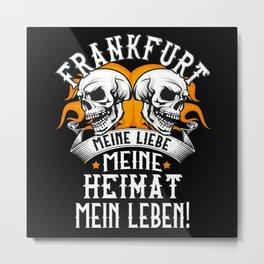 Frankfurt Liebe Heimat Frankfurter Sprüche Metal Print
