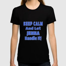 Jenna Name Gift - Keep Calm And Let  Jenna Handle It T-shirt