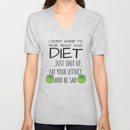 I Don't Want To Hear About Your Diet Millennial Gift Unisex V-Neck