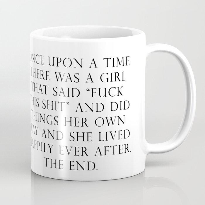 Once upon a time she said fuck this Kaffeebecher