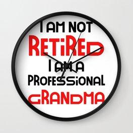 I Am Not Retired I Am A Professional Grandma Funny Gift Idea Funny Retirement Gift Wall Clock