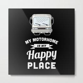 My Motorhome is my Happy Place - RV Gift Metal Print