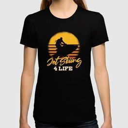 Jet Skiing 4 Life Jet Ski Gift T-shirt